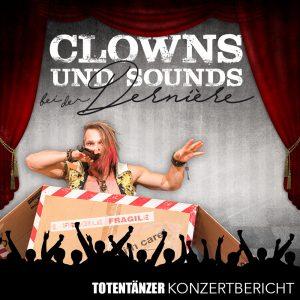 Totentänzer Fanclub Magazin Zirkus Zeitgeist Derniere